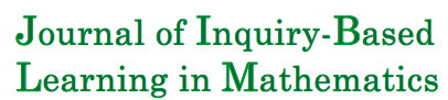 Journal of Inquiry-Based Learning in Mathematics